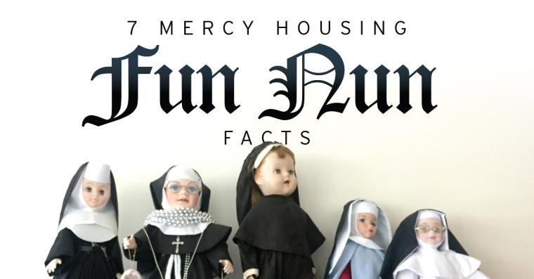 "7 Mercy Housing ""Fun Nun"" facts"