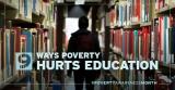 9 Ways Poverty HurtsEducation
